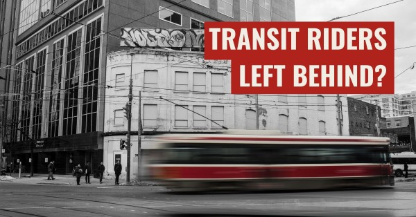 "Toronto streetcar on a black and white background with the text ""Transit riders left behind?"""